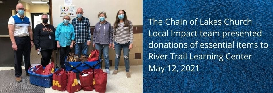 The Chain of Lakes Local Impact team presenting essential items donations to River Trail Learning Center May 12, 2021